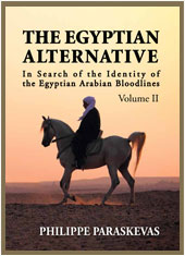Philippe Paraskevas :The Egyptian Alternative: In Search of the Identity of the Egyptian Arabian Bloodlines, Volume 2 Book :Straight Egyptians Arabians Horses